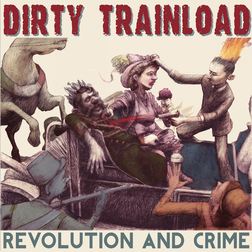 Revolution and Crime von Dirty Trainload