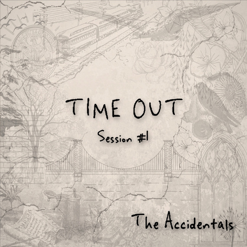 Time out Session 1 by The Accidentals