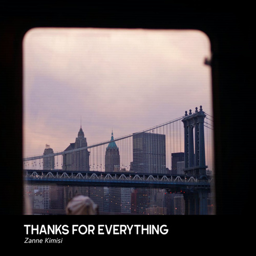 Thanks for Everything by Zanne Kimisi