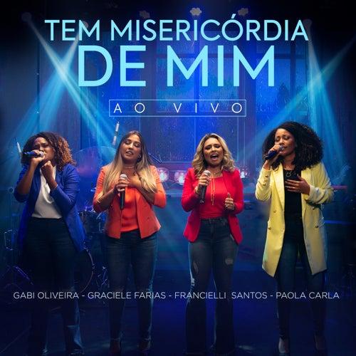Tem Misericórdia de Mim (Ao Vivo) by Gabi Oliveira