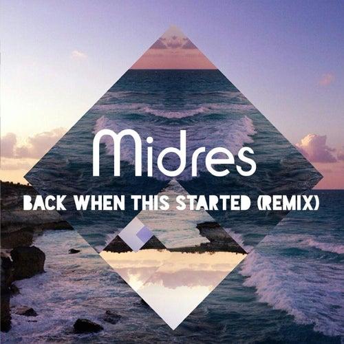 Back When This Started (Remix) von Midres