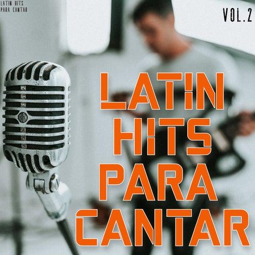 Latin Hits Para Cantar Vol. 2 by Various Artists
