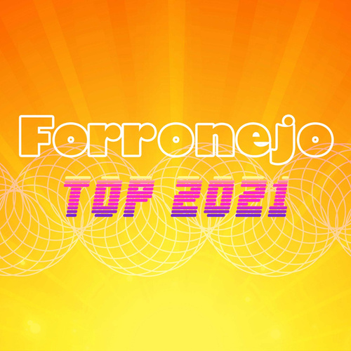 Forronejo Top 2021 von Various Artists