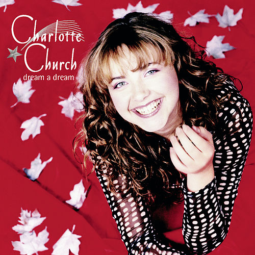 Dream A Dream by Charlotte Church