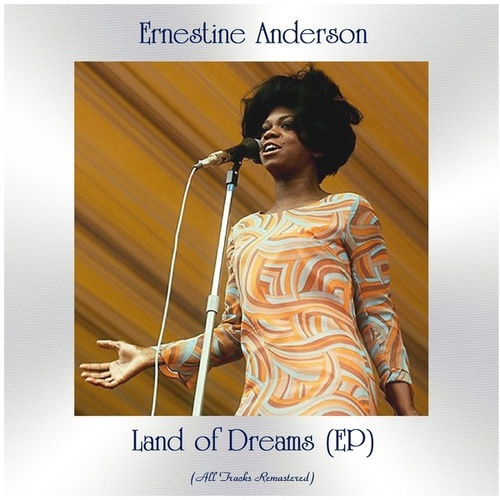 Land of Dreams (All Tracks Remastered, Ep) by Ernestine Anderson