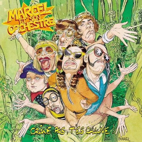 Crâne pas, t'es chauve ! von Marcel et son Orchestre