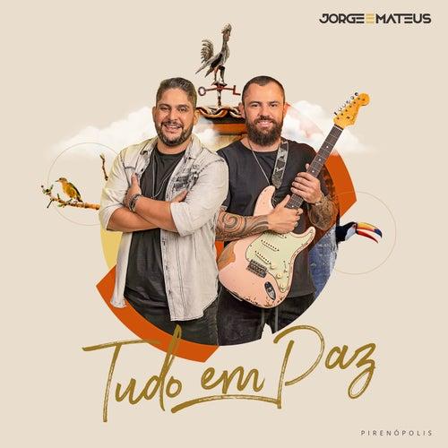 Tudo Em Paz by Jorge & Mateus