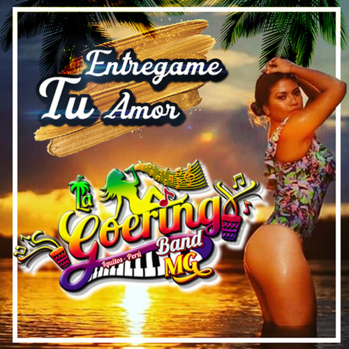 Entregame Tu Amor by La Goering Band MG