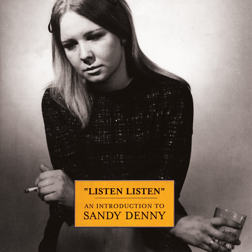 Listen, Listen - An Introduction To Sandy Denny by Sandy Denny
