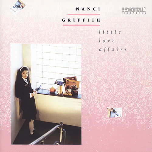 Little Love Affairs von Nanci Griffith