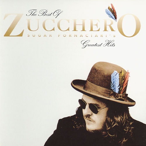 The Best Of Zucchero Sugar Fornaciari's Greatest Hits von Zucchero