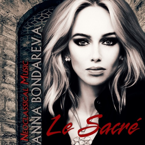 Le sacré: Neoclassical Music by Anna Bondareva
