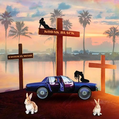 Easter In Miami von Kodak Black