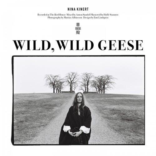 Wild, Wild Geese by Nina Kinert