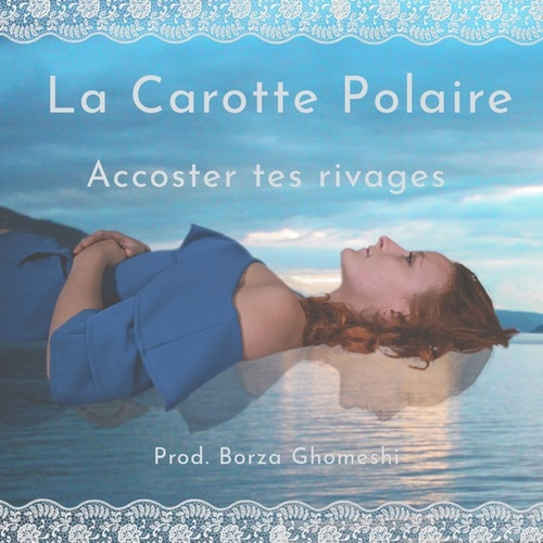 Accoster tes rivages by La Carotte Polaire