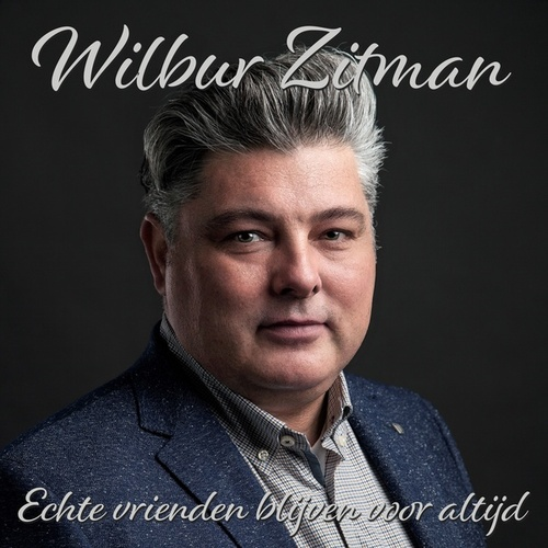 Echte Vrienden Blijven Voor Altijd by Wilbur Zitman