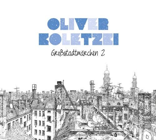 Großstadtmärchen 2 von Oliver Koletzki