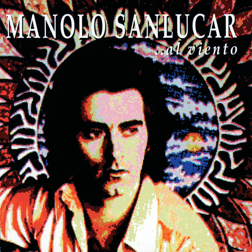 Al Viento de Manolo Sanlucar