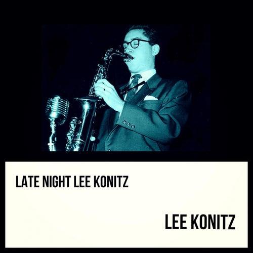 Late Night Lee Konitz by Lee Konitz
