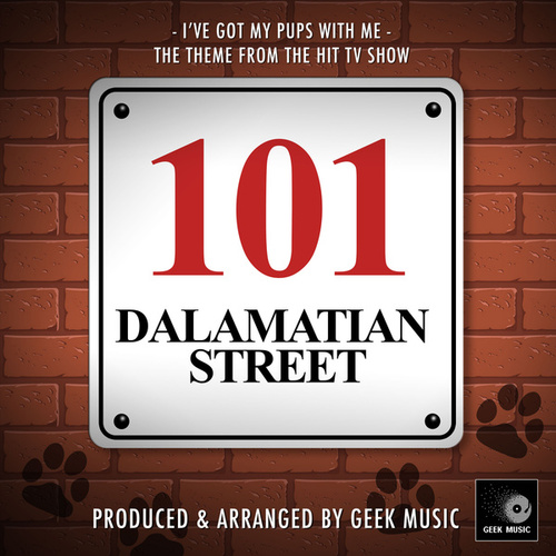 I've Got My Pups With Me (From '101 Dalmation Street') by Geek Music