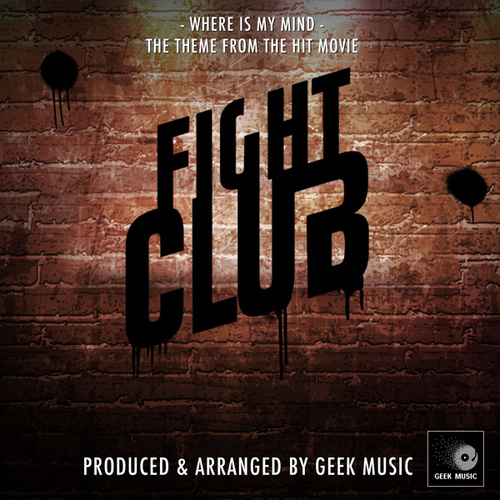 Where Is My Mind (From 'Fight Club') de Geek Music