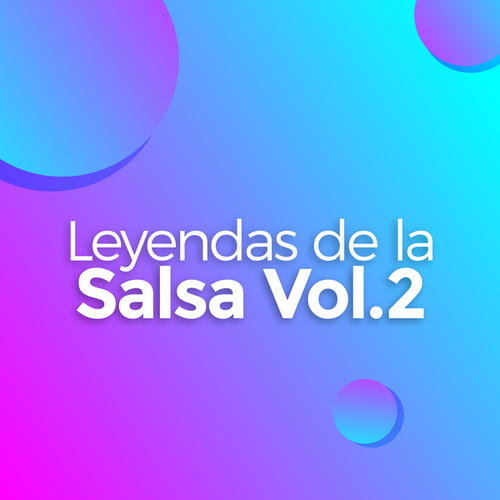 Leyendas de la Salsa Vol.2 by Various Artists