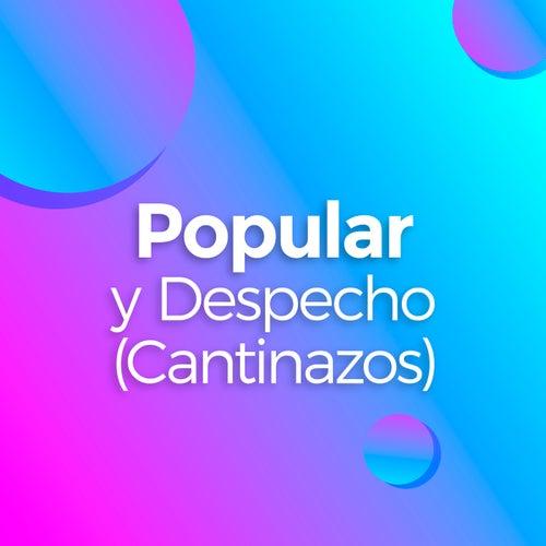 Popular y Despecho (Cantinazos) by Various Artists