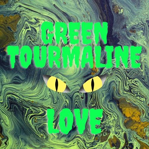 Green Tourmaline by Love