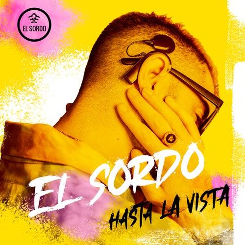 Hasta La Vista by Sordo