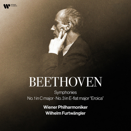 Beethoven: Symphonies Nos. 1 & 3 'Eroica' by Wilhelm Furtwängler