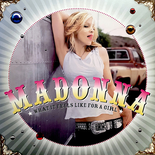 What It Feels Like For A Girl by Madonna