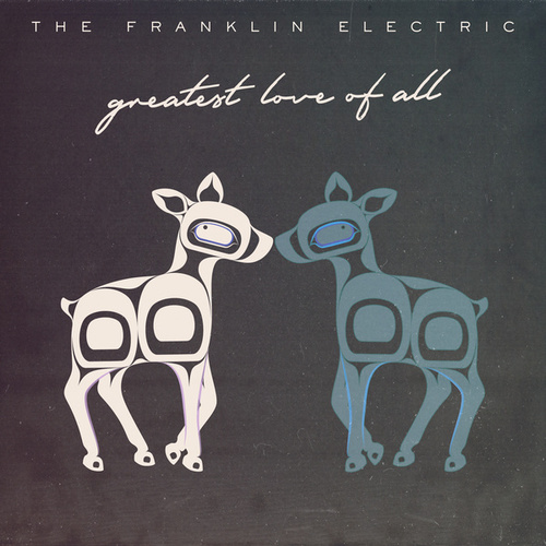 Greatest Love of All by The Franklin Electric