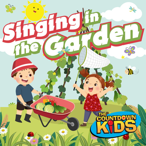 Singing in the Garden (Happy Songs for Backyard Fun) von The Countdown Kids