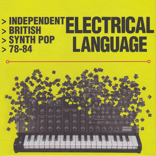 Electrical Language (Independent British Synth Pop 78-84) de Various Artists