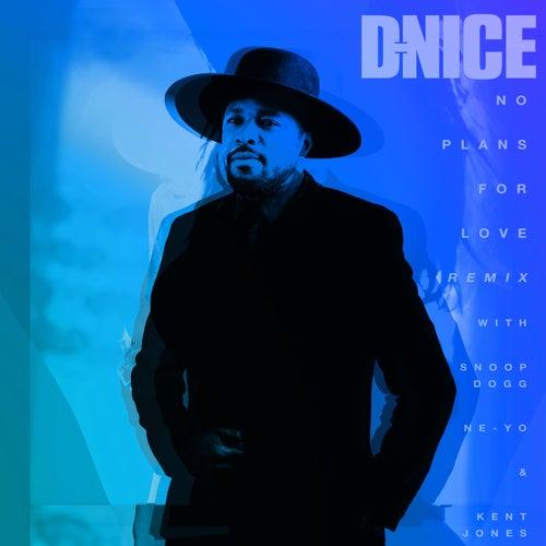 No Plans for Love (with Snoop Dogg, Ne-Yo & Kent Jones) (Remix) by D-Nice