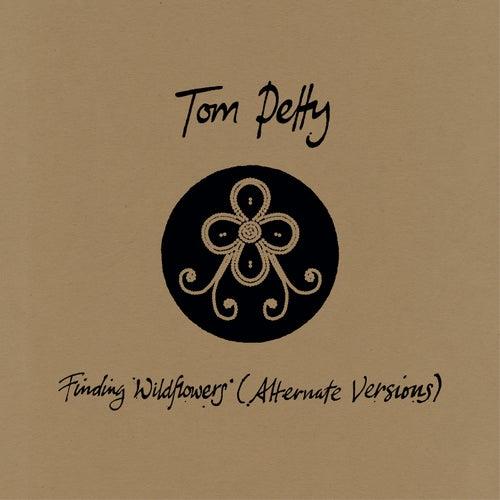 Finding Wildflowers (Alternate Versions) de Tom Petty