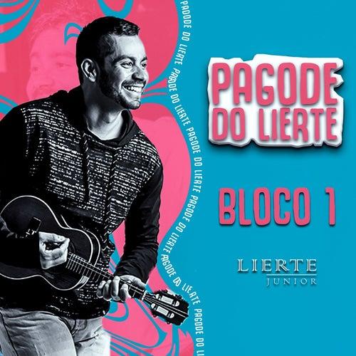 Pagode do Lierte - Bloco 1 (Ao Vivo) von Lierte Junior