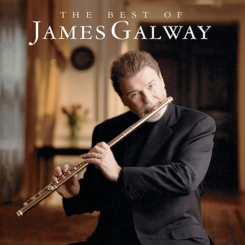 The Best Of James Galway by James Galway