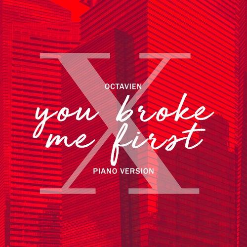 you broke me first (Piano Version) von Octavien X