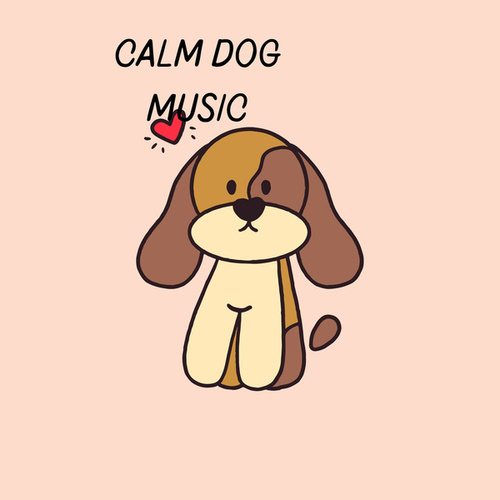 Calm Dog Music by Pet Music Therapy