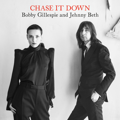 Chase It Down by Bobby Gillespie