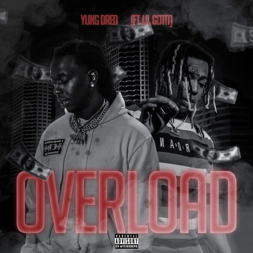 Overload (feat. Lil Gotit) by Yung Dred