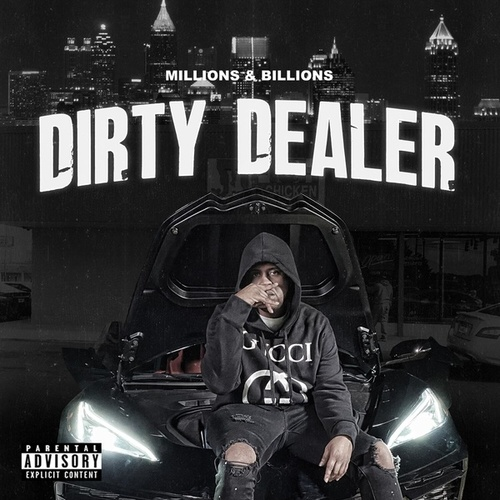 Dirty Dealer by The Millions