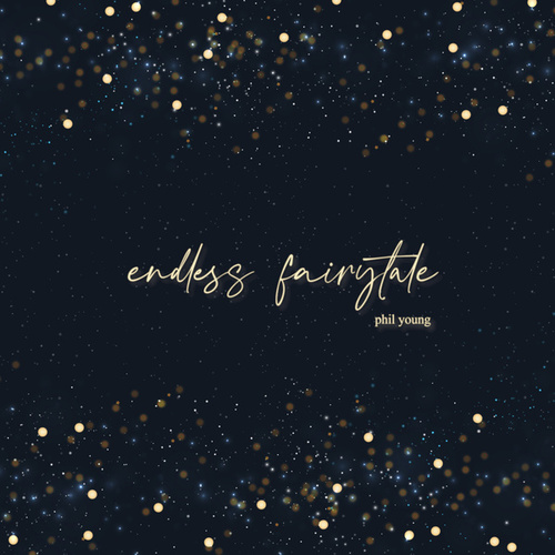 Endless Fairytale von Phil Young