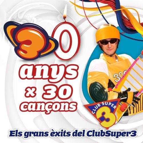 Els Grans Èxits del Clubsuper3 (30 anys x 30 cançons) by Super 3