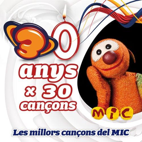 Les Millors Cançons del Mic (30 anys x 30 cançons) by Super 3