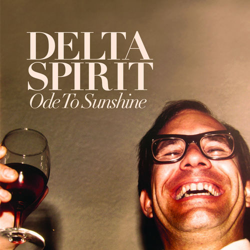 Ode To Sunshine de Delta Spirit