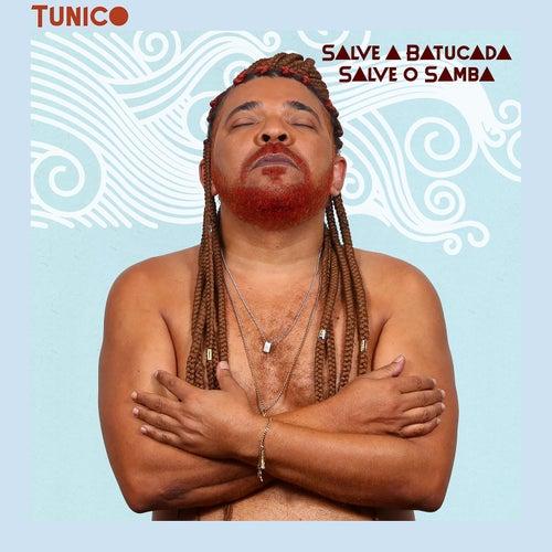 Salve a Batucada, Salve o Samba de Tunico da Vila