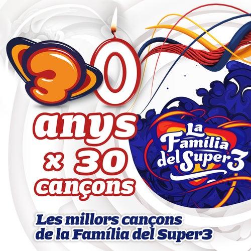 Les Millors Cançons de la Família del Super3 (30 anys x 30 cançons) by Super 3