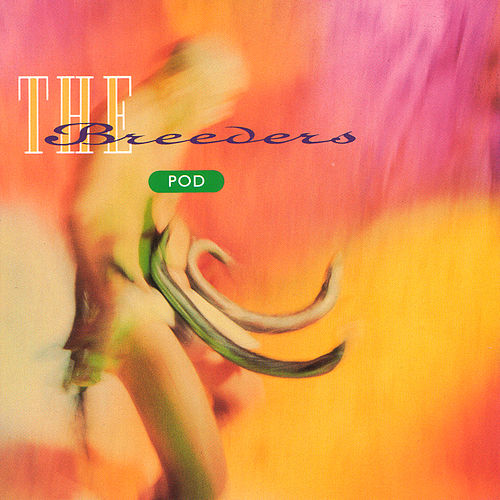 Pod von The Breeders